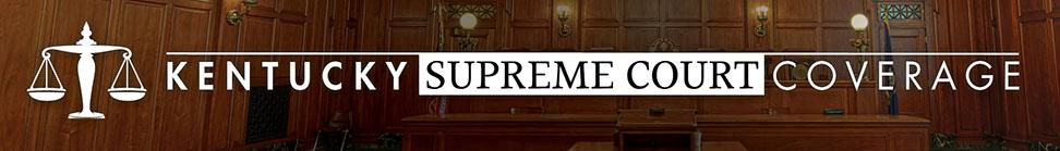 Kentucky Supreme Court Coverage